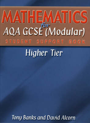 Mathematics for AQA GCSE (modular) Student Support Book-higher Tier by Tony Banks image