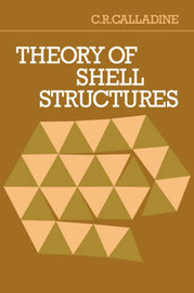 Theory of Shell Structures by C.R. Calladine