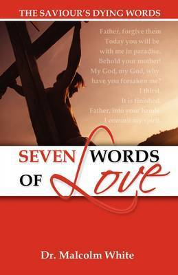Seven Words of Love by Malcolm White