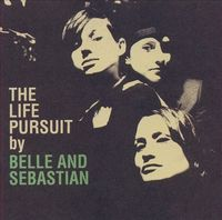 The Life Pursuit (2LP) by Belle and Sebastian