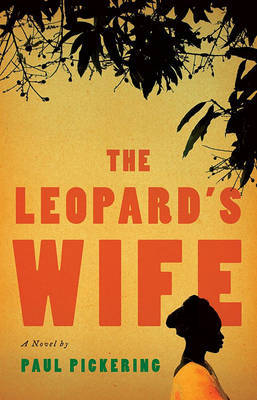 The Leopard's Wife by Paul Pickering