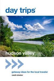 Day Trips (R) Hudson Valley by Randi Minetor