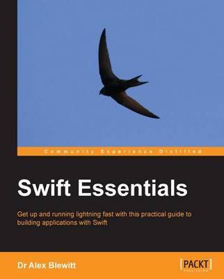 Swift Essentials by Alex Blewitt