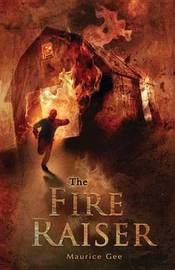 The Fire-Raiser by MAURICE GEE