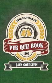 The Ultimate Pub Quiz Book by Jack Goldstein