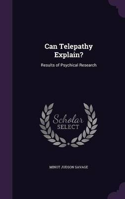 Can Telepathy Explain? by Minot Judson Savage image