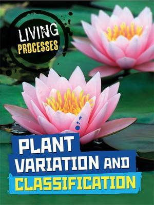 Living Processes: Plant Variation and Classification by Carol Ballard image