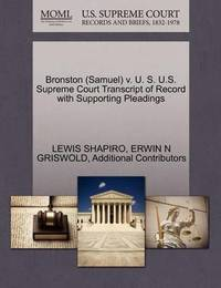 Bronston (Samuel) V. U. S. U.S. Supreme Court Transcript of Record with Supporting Pleadings by Lewis Shapiro
