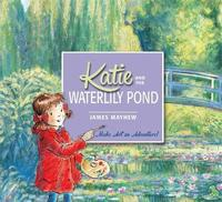 Katie: Katie and the Waterlily Pond by James Mayhew image