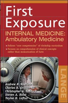 First Exposure to Internal Medicine: Ambulatory Medicine by Andrew Hoellein