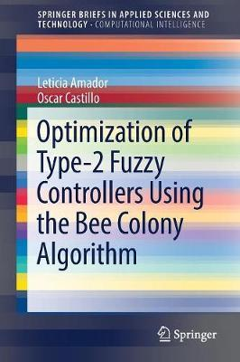 Optimization of Type-2 Fuzzy Controllers Using the Bee Colony Algorithm by Oscar Castillo image