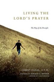 Living the Lord's Prayer: The Way of the Disciple by Albert Haase image