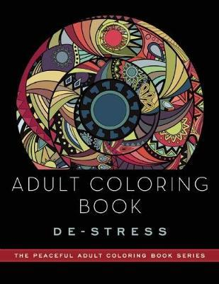 Adult Coloring Book: De-Stress by Adult Coloring Books
