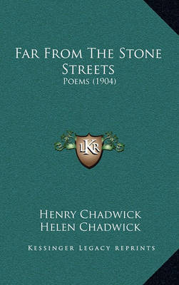 Far from the Stone Streets: Poems (1904) by Henry Chadwick image