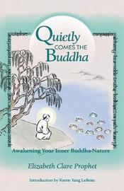 Quietly Comes the Buddha by Elizabeth Clare Prophet