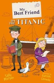 My Best Friend on the Titanic by Sally Morgan