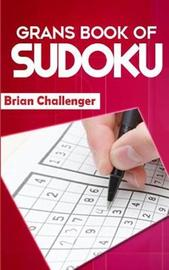 Grandmas Book of Sudoku by Brian Challenger