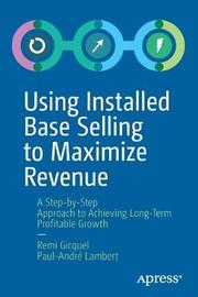 Using Installed Base Selling to Maximize Revenue by Remi Gicquel