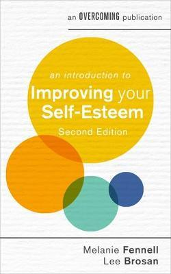 An Introduction to Improving Your Self-Esteem, 2nd Edition by Leonora Brosan
