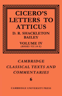Cambridge Classical Texts and Commentaries Cicero: Letters to Atticus: Series Number 6: Volume 4 by Marcus Tullius Cicero image