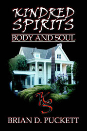 Kindred Spirits: Body and Soul by Brian D. Puckett image