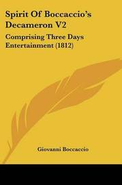 Spirit Of Boccaccio's Decameron V2: Comprising Three Days Entertainment (1812) by Giovanni Boccaccio image