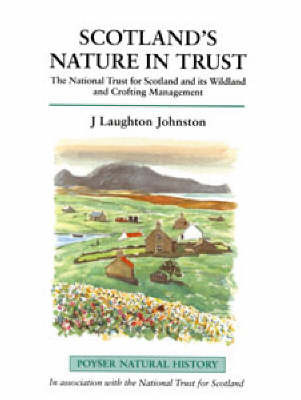 Scotland's Nature in Trust: The National Trust for Scotland and Its Wildland and Crofting Management by J. L. Johnston