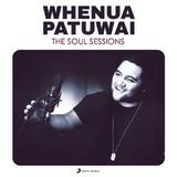 Whenua Patuwai – The Soul Sessions by Whenua Patuwai