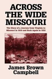 Across the Wide Missouri by James Brown Campbell image