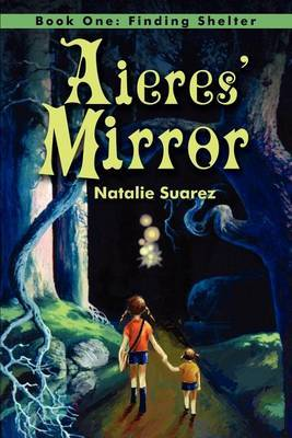 Aieres' Mirror: Book One: Finding Shelter by Natalie Suarez image