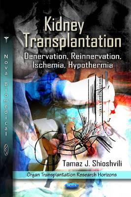 Kidney Transplantation by Tamaz J. Shioshvili