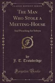 The Man Who Stole a Meeting-House by John Townsend Trowbridge