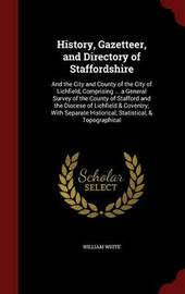 History, Gazetteer, and Directory of Staffordshire by William White