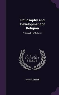 Philosophy and Development of Religion by Otto Pfleiderer image