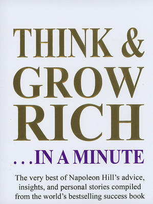 Think and Grow Rich... in a Minute by Napoleon Hill image