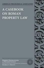 A Casebook on Roman Property Law by Herbert Hausmaninger