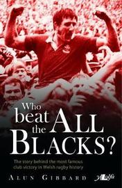 Who Beat the All Blacks by Alun Gibbard