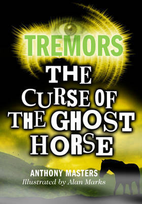 The Curse of the Ghost Horse by Anthony Masters