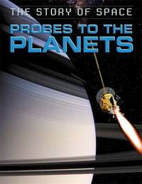 The Story of Space: Probes to the Planets by Steve Parker