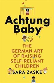 Achtung Baby by Sara Zaske