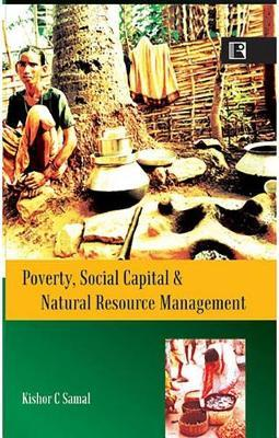 Poverty, Social Capital and Natural Resources Management by Kishor C. Samal image