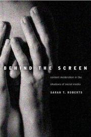 Behind the Screen by Sarah T. Roberts