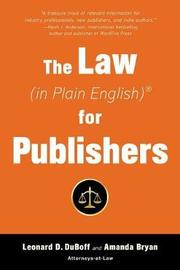 The Law (in Plain English) for Publishers by Leonard D DuBoff