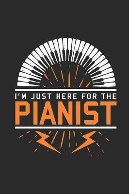 I'm Just Here For The Pianist by Piano Publishing