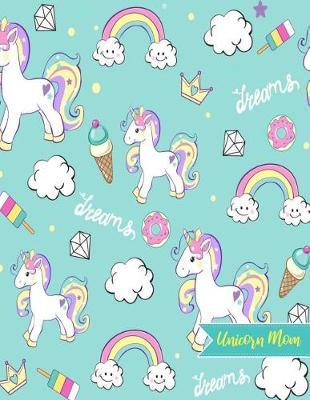 Unicorn Mom by Miley Wallace