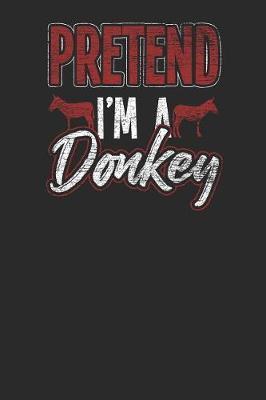 Pretend I'm A Donkey by Donkey Publishing