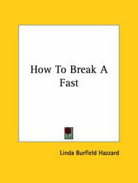 How to Break a Fast by Linda Burfield Hazzard