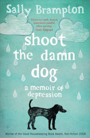Shoot the Damn Dog by Sally Brampton image