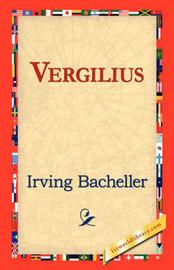 Vergilius by Irving Bacheller