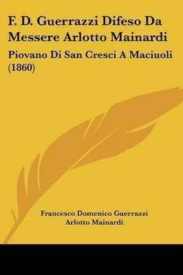 F. D. Guerrazzi Difeso Da Messere Arlotto Mainardi: Piovano Di San Cresci a Maciuoli (1860) by Francesco Domenico Guerrazzi image